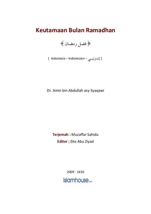 Keutamaan Bulan Ramadhan [ Indonesia – Indonesian – ] Dr. Amin bin Abdullah asy-Syaqawi Terjemah : Muzaffar Sahidu Editor ...