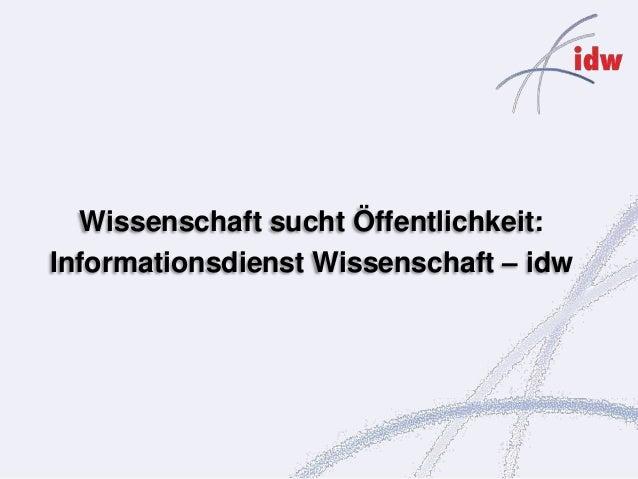 Wissenschaft sucht Öffentlichkeit:Informationsdienst Wissenschaft – idw
