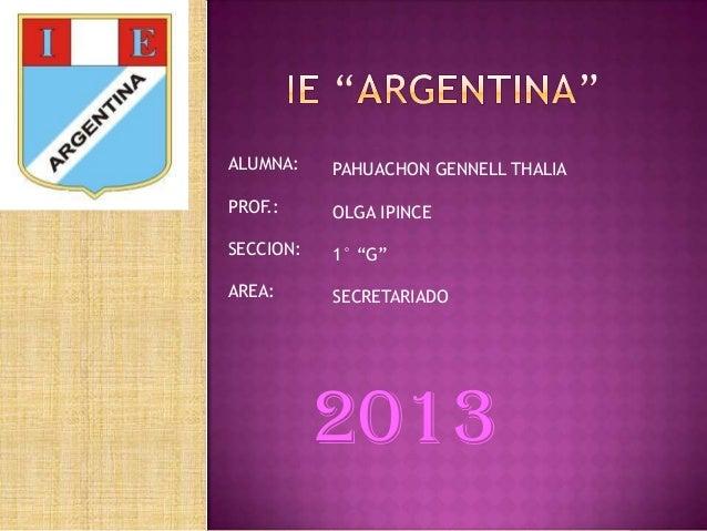 """ALUMNA:  PAHUACHON GENNELL THALIA  PROF.:  OLGA IPINCE  SECCION:  1° """"G""""  AREA:  SECRETARIADO  2013"""