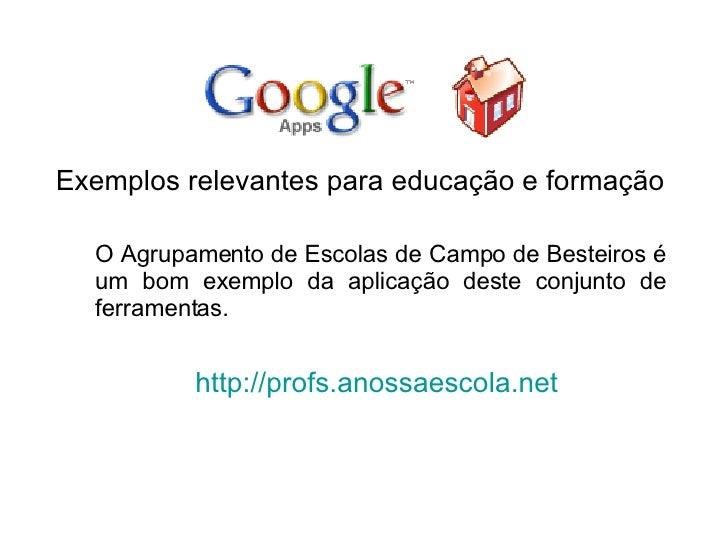 <ul><li>Exemplos relevantes para educação e formação  </li></ul>O Agrupamento de Escolas de Campo de Besteiros é um bom ex...