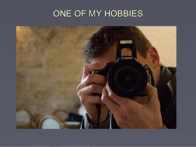 ONE OF MY HOBBIESONE OF MY HOBBIES