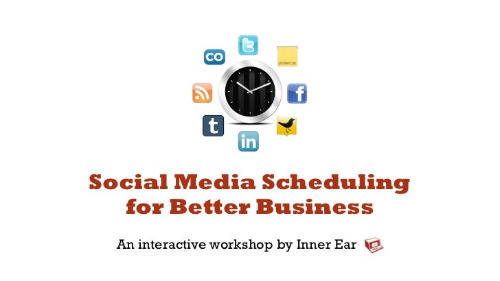 Social Media Scheduling  for Better Business An interactive workshop by Inner Ear