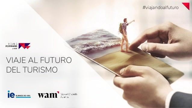 VIAJE AL FUTURO DEL TURISMO #viajandoalfuturo