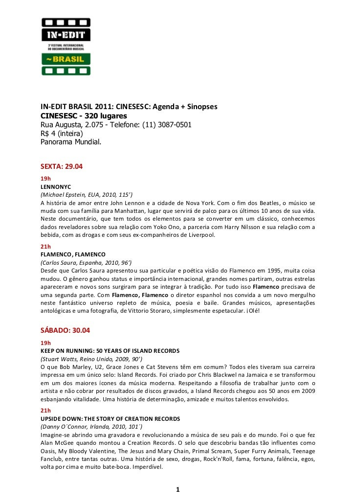 IN-EDIT BRASIL 2011: CINESESC: Agenda + SinopsesCINESESC - 320 lugaresRua Augusta, 2.075 - Telefone: (11) 3087-0501R$ 4 (i...