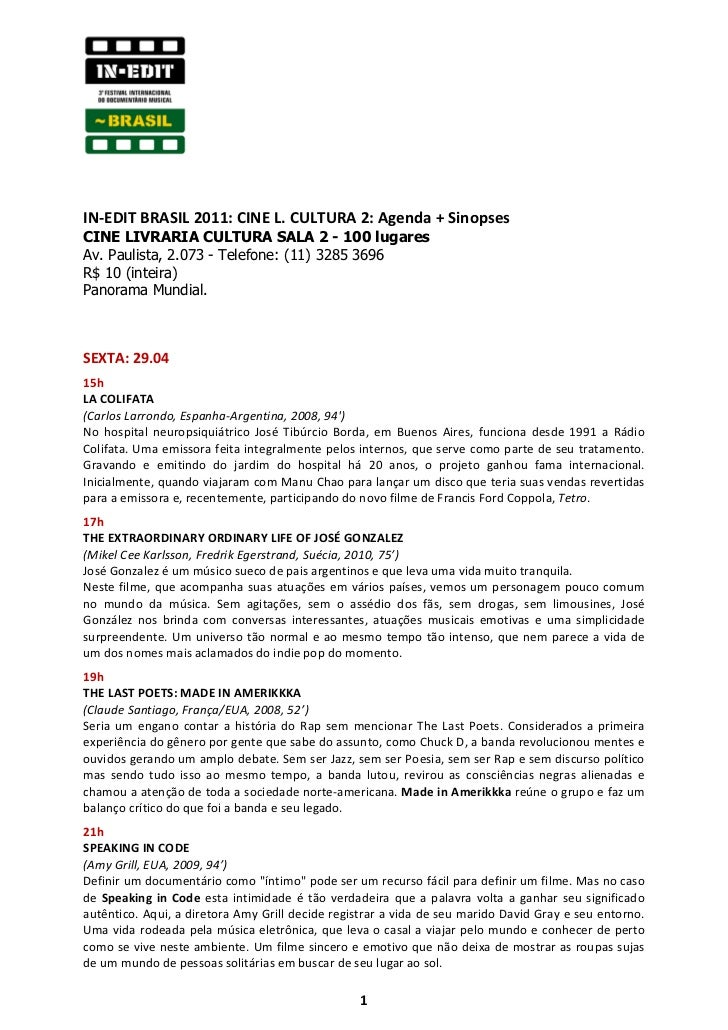 IN-EDIT BRASIL 2011: CINE L. CULTURA 2: Agenda + SinopsesCINE LIVRARIA CULTURA SALA 2 - 100 lugaresAv. Paulista, 2.073 - T...