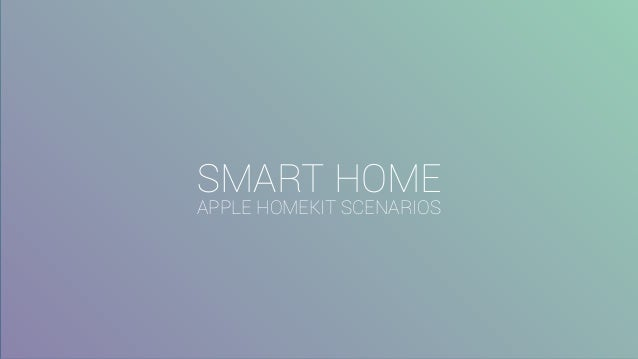 smart home apple homekit scenarios. Black Bedroom Furniture Sets. Home Design Ideas