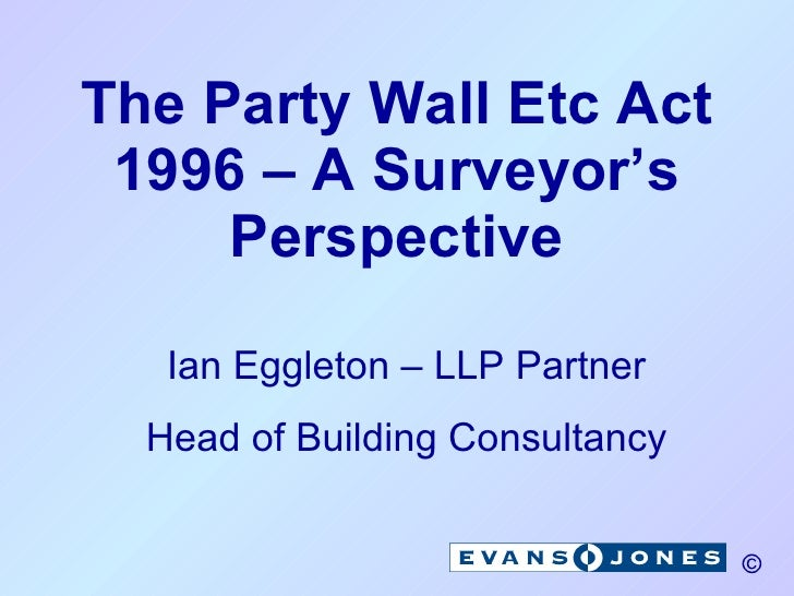 Ie22 party wall presentation 22 06 07 for Find a party wall surveyor