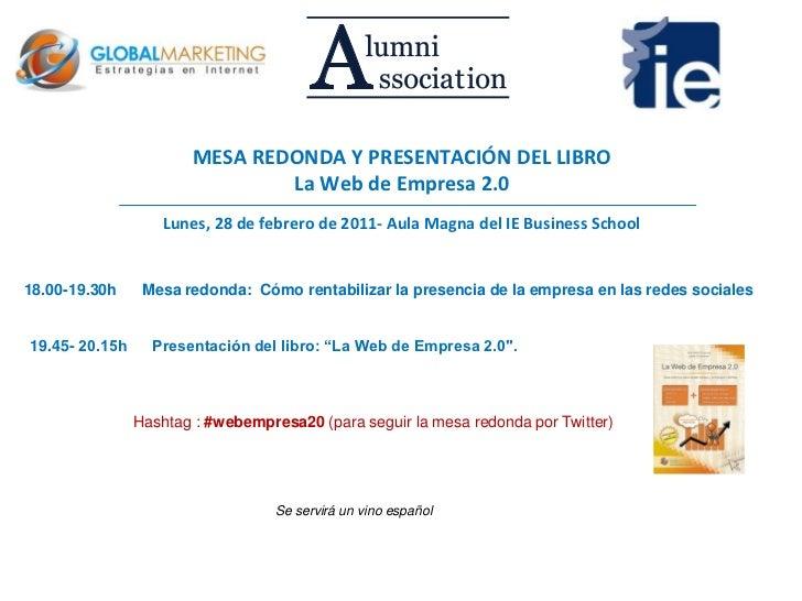 18.00-19.30hMesa redonda:  Cómo rentabilizar la presencia de la empresa en las redes sociales<br />19.45- 20.15h      Pres...