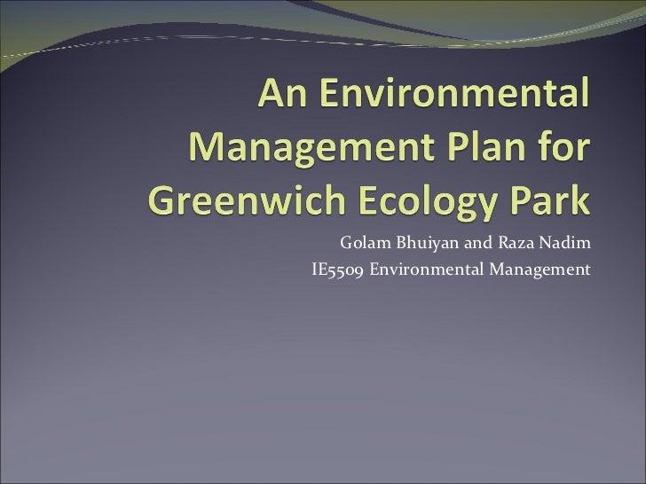 Golam Bhuiyan and Raza Nadim IE5509 Environmental Management