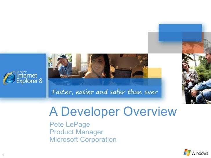 A Developer Overview Pete LePage Product Manager Microsoft Corporation