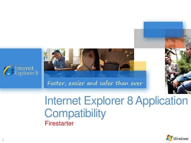 Internet Explorer 8 Application     Compatibility     Firestarter  1
