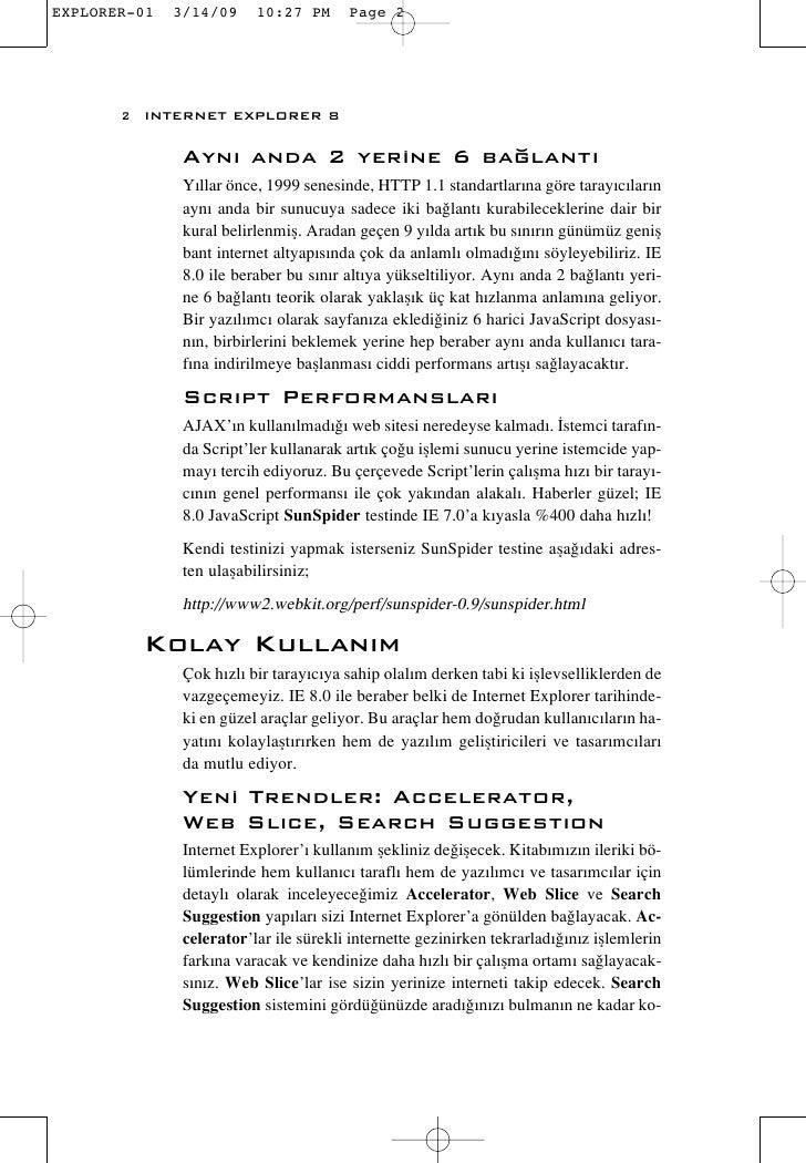 2 INTERNET EXPLORER 8       Ayn› anda 2 yerine 6 ba¤lant›      Y›llar önce, 1999 senesinde, HTTP 1.1 standartlar›na göre t...