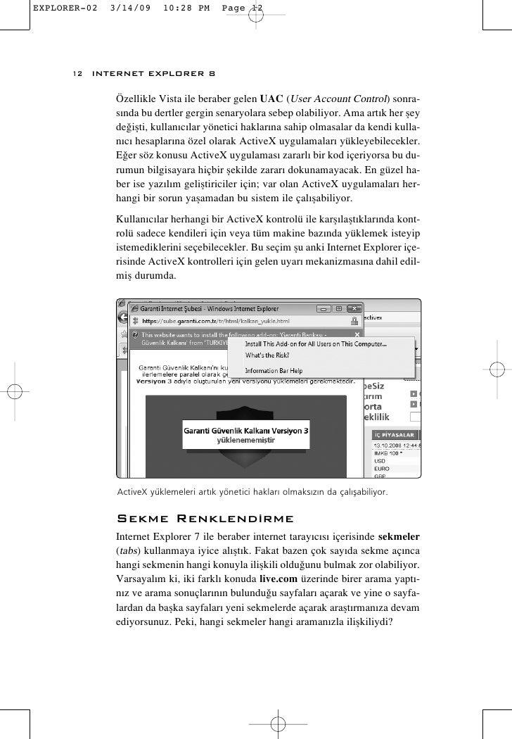 12 INTERNET EXPLORER 8        Özellikle Vista ile beraber gelen UAC (User Account Control) sonra-       s›nda bu dertler g...