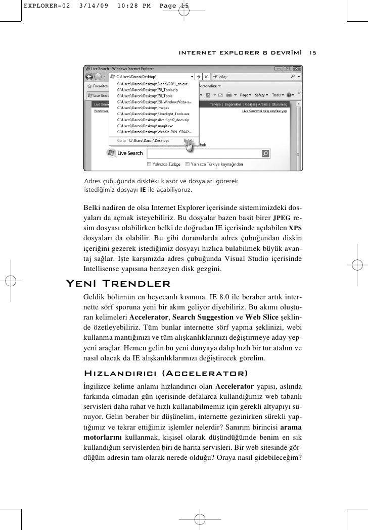 INTERNET EXPLORER 8 DEVR‹M‹                  15       Adres çubu¤unda diskteki klasör ve dosyalar› görerek   istedi¤imiz d...