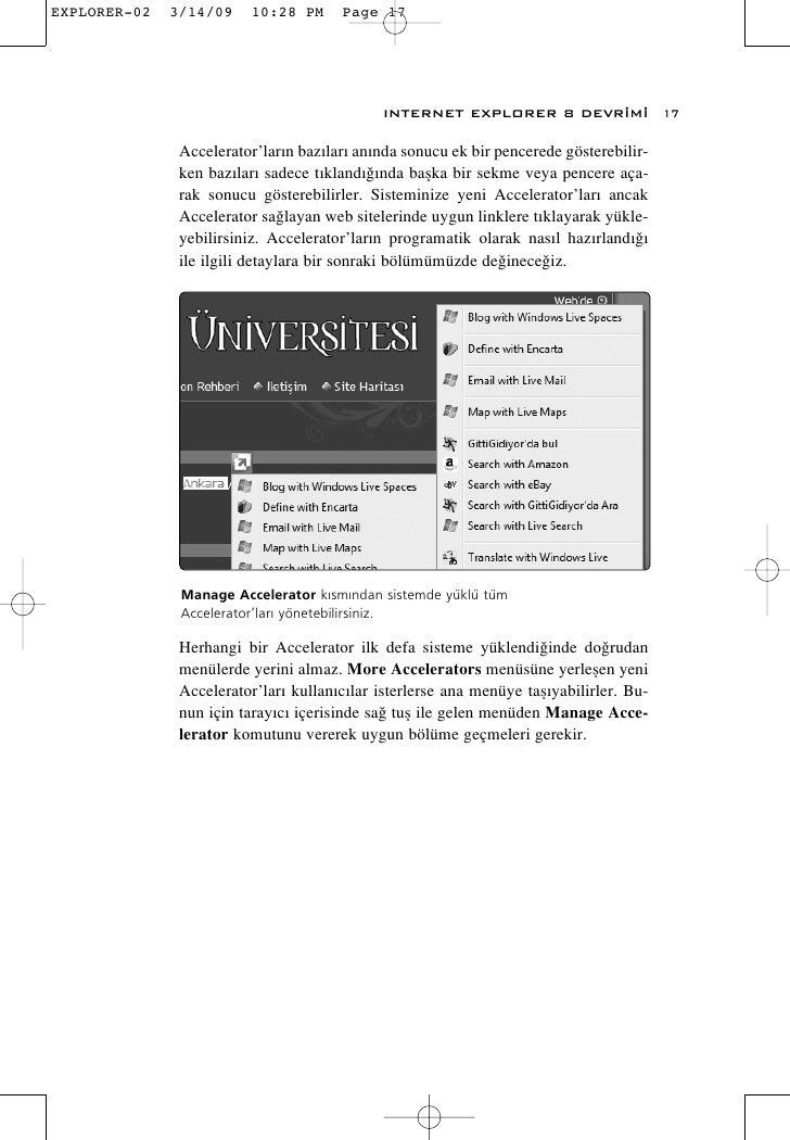 INTERNET EXPLORER 8 DEVR‹M‹                 17  Accelerator'lar›n baz›lar› an›nda sonucu ek bir pencerede gösterebilir- ke...