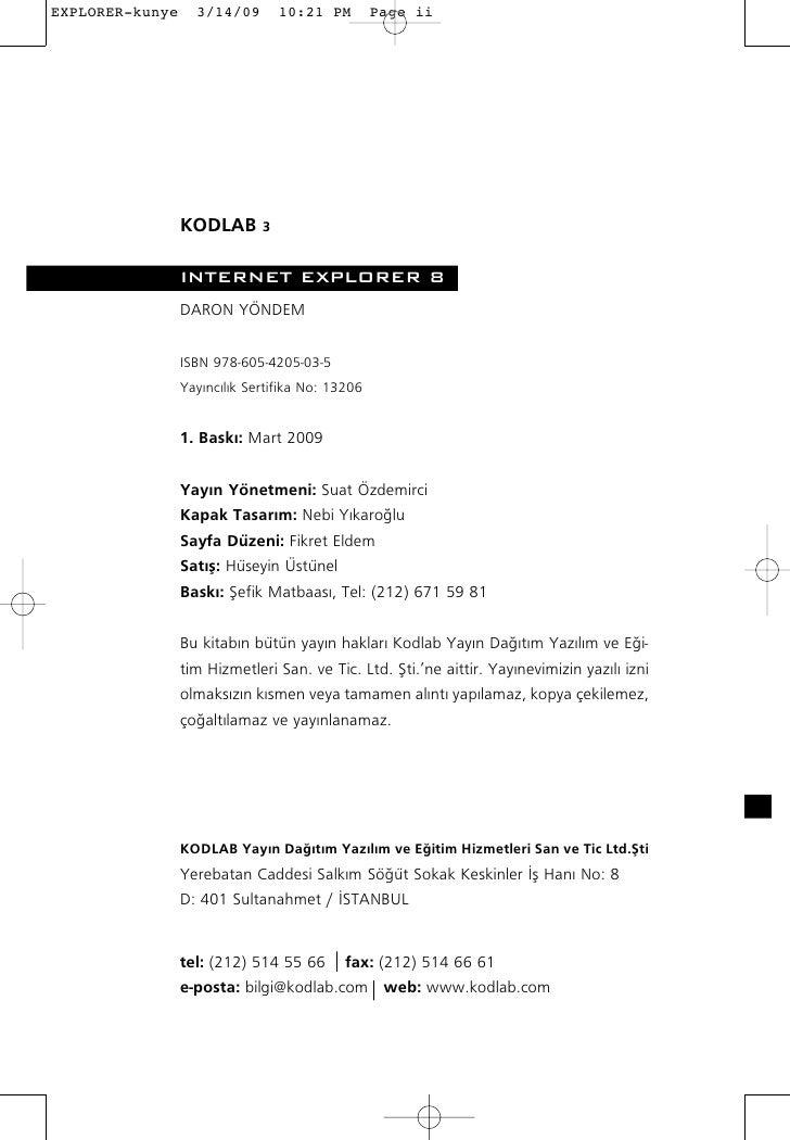 KODLAB 3  INTERNET EXPLORER 8 DARON YÖNDEM   ISBN 978-605-4205-03-5 Yay›nc›l›k Sertifika No: 13206   1. Bask›: Mart 2009  ...