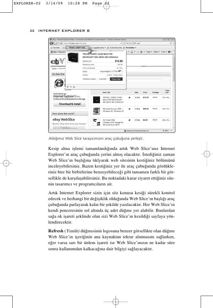 22 INTERNET EXPLORER 8           Ald›¤›m›z Web Slice taray›c›m›z›n araç çubu¤una yerleflti.        Kesip alma ifllemi tamaml...