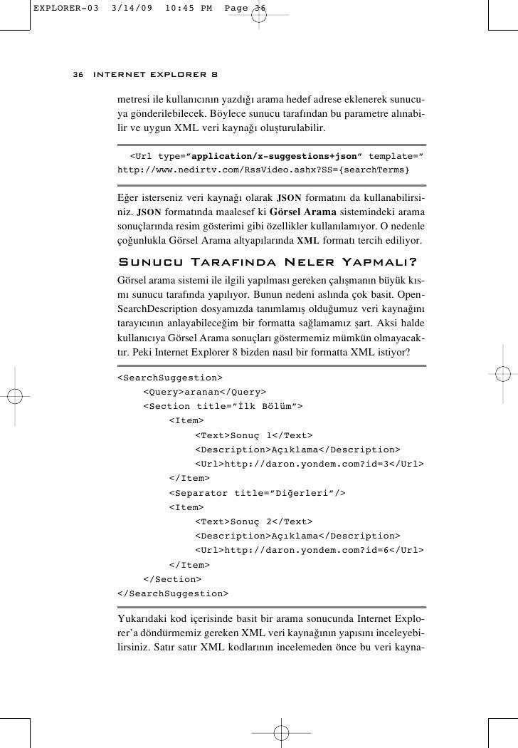 36 INTERNET EXPLORER 8        metresi ile kullan›c›n›n yazd›¤› arama hedef adrese eklenerek sunucu-       ya gönderilebile...