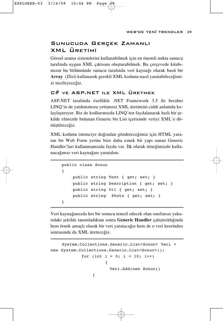 WEB'DE YEN‹ TRENDLER             39  Sunucuda Gerçek Zamanl› XML Üretimi Görsel arama sistemlerini kullanabilmek için en ö...
