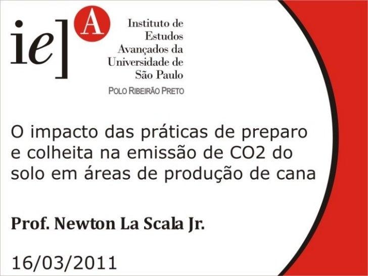 O impacto das práticas de preparo ecolheita na emissão de CO2 do solo   em áreas de produção de cana           Newton La S...