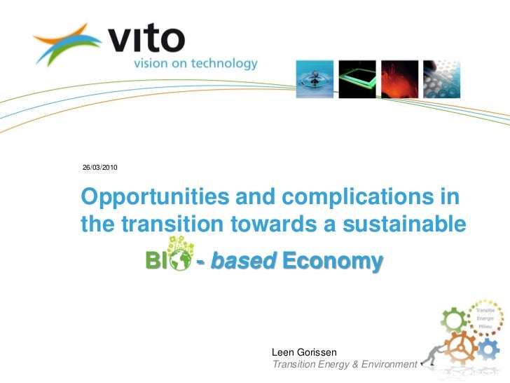 26/03/2010Opportunities and complications inthe transition towards a sustainable             BI   - based Economy         ...