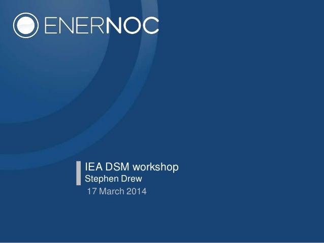 IEA DSM workshop Stephen Drew 17 March 2014