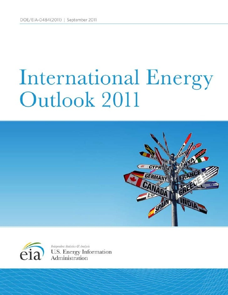 ContactsThe International Energy Outlook 2011 was prepared under the general direction of John Conti, Assistant Administra...