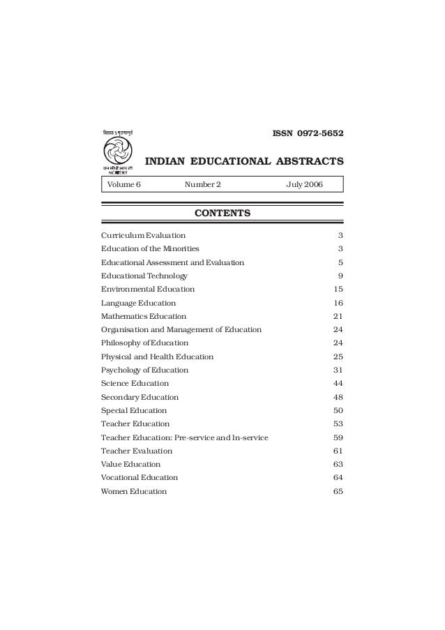 1July 2006ISSN 0972-5652INDIAN EDUCATIONAL ABSTRACTSVolume 6 Number 2 July 2006CONTENTSCurriculum Evaluation 3Education of...