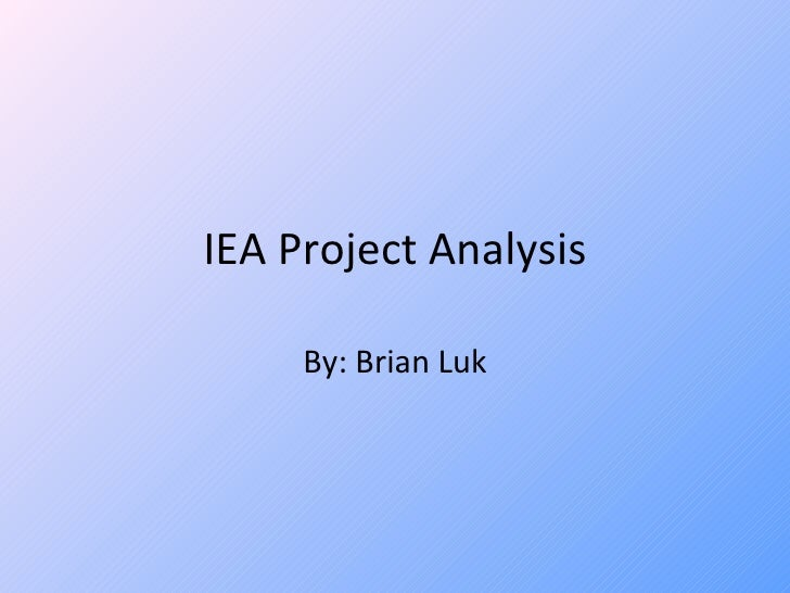 IEA Project Analysis By: Brian Luk