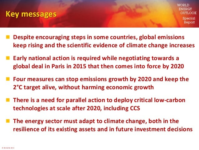 © OECD/IEA 2013Key messages Despite encouraging steps in some countries, global emissionskeep rising and the scientific e...