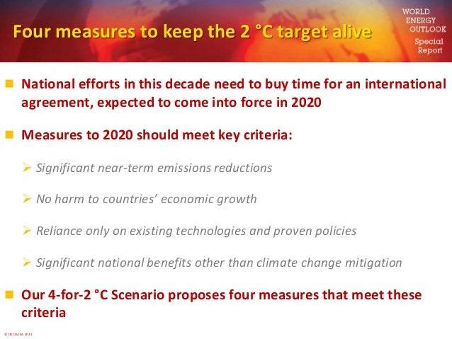 © OECD/IEA 2013Four measures to keep the 2 °C target alive National efforts in this decade need to buy time for an intern...