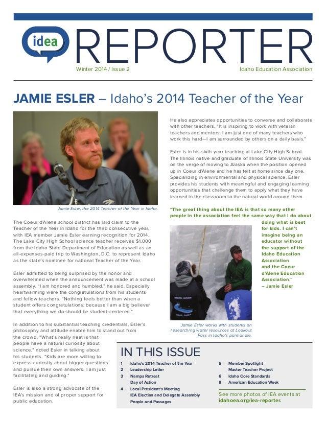 REPORTER Winter 2014 / Issue 2  Idaho Education Association  JAMIE ESLER – Idaho's 2014 Teacher of the Year He also apprec...