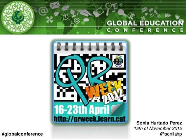 Sònia Hurtado Pérez                    12th of November 2012#globalconference               @sonllahp