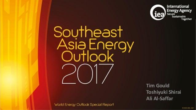 © OECD/IEA 2017 © OECD/IEA 2017 Tim Gould Toshiyuki Shirai Ali Al-Saffar