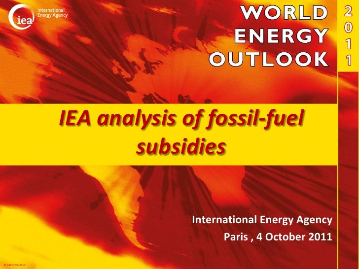 IEA analysis of fossil-fuel                         subsidies                                International Energy Agency  ...