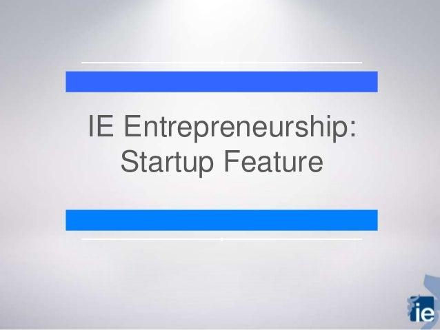 IE Entrepreneurship: Startup Feature