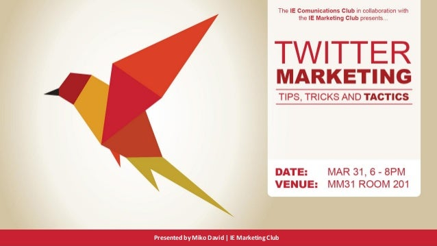 Presented by Miko David   IE Marketing Club