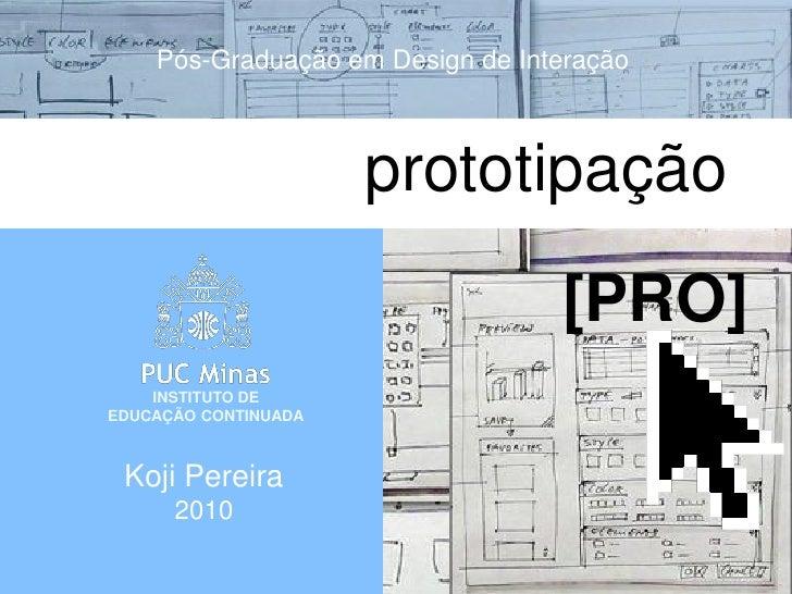 Design de Interação - Prototipação [PRO]                             Pós-Graduação em Design de Interação                 ...
