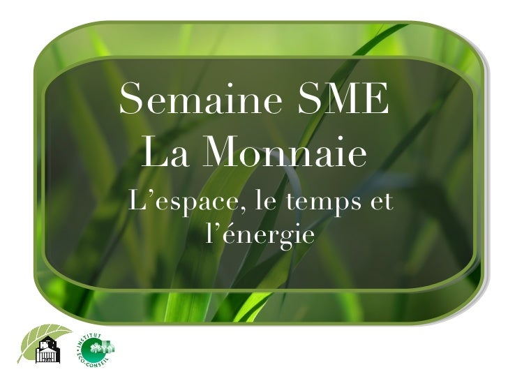 Semaine SME La Monnaie L'espace, le temps et l'énergie