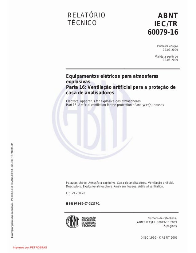 © IEC 1990 - © ABNT 2009 RELATÓRIO TÉCNICO ABNT IEC/TR 60079-16 Primeira edição 02.02.2009 Válida a partir de 02.03.2009 E...