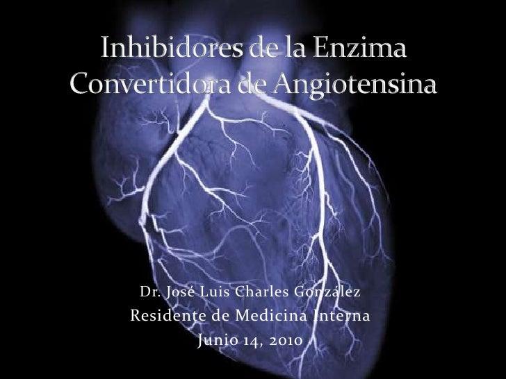 Dr. José Luis Charles GonzálezResidente de Medicina Interna        Junio 14, 2010
