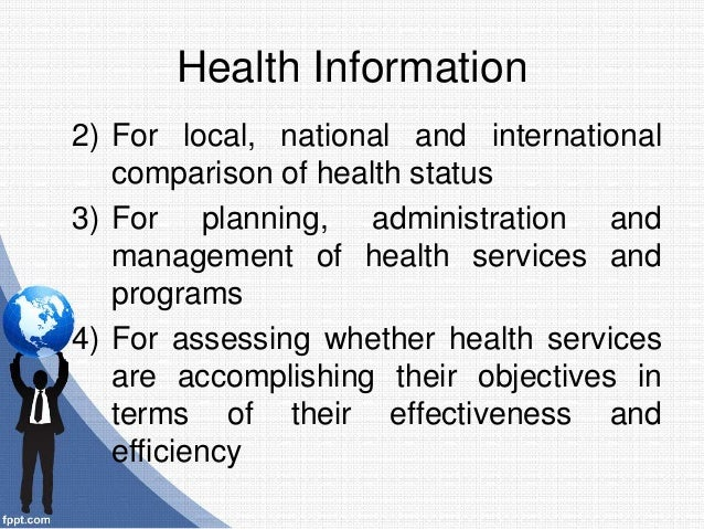 2) For local, national and international comparison of health status 3) For planning, administration and management of hea...