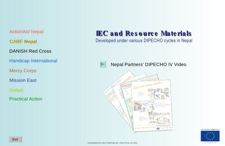 IEC and Resource Materials Developed under various DIPECHO cycles in Nepal ActionAid Nepal CARE Nepal DANISH Red Cross Han...