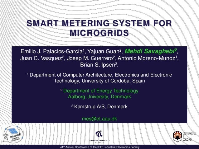 41st Annual Conference of the IEEE Industrial Electronics Society SMART METERING SYSTEM FOR MICROGRIDS Emilio J. Palacios-...