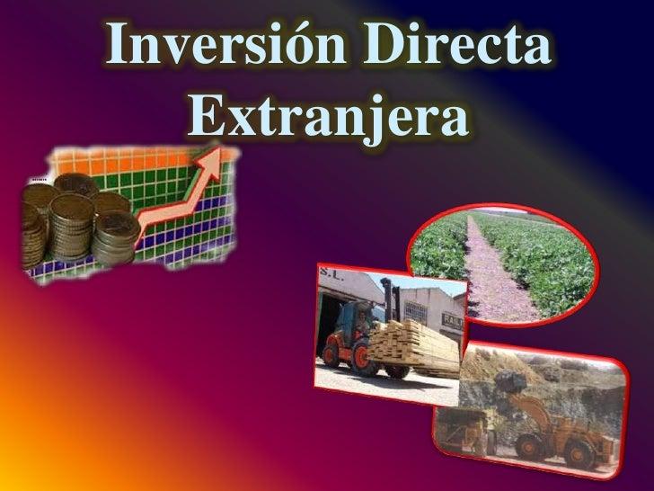 Inversión Directa Extranjera <br />
