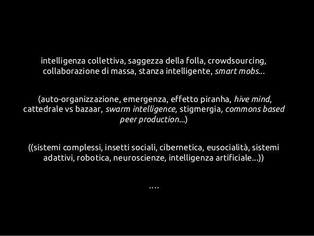 intelligenza collettiva, saggezza della folla, crowdsourcing,collaborazione di massa, stanza intelligente, smart mobs...(a...