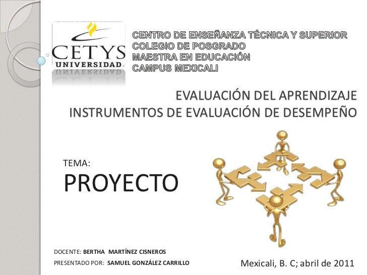CENTRO DE ENSEÑANZA TÉCNICA Y SUPERIOR<br />COLEGIO DE POSGRADO<br />MAESTRA EN EDUCACIÓN<br />CAMPUS MEXICALI<br />EVALUA...