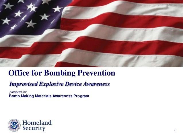 Presenter's Name June 17, 2003 1  Office for Bombing Prevention  Improvised Explosive Device Awareness  prepared for:  Bom...