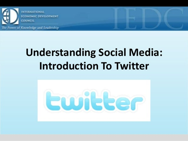 Understanding Social Media: Introduction To Twitter