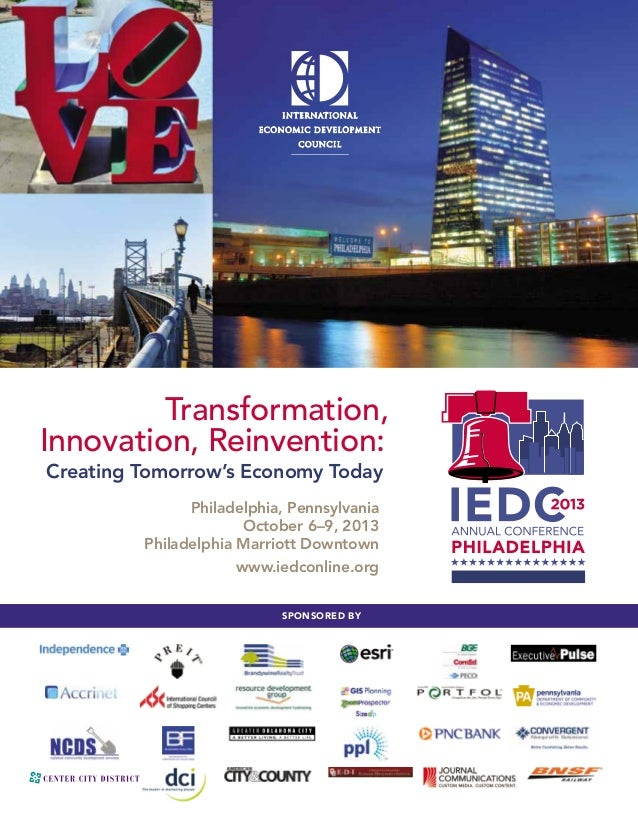 Sponsored by Transformation, Innovation, Reinvention: Creating Tomorrow's Economy Today Philadelphia, Pennsylvania October...
